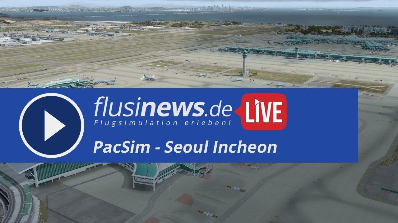 flusinews de LIVE - Review - PacSim - Seoul Incheon - P3Dv4 5