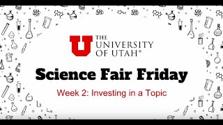 Science Fair Friday: Week 2 Investing in a Topic