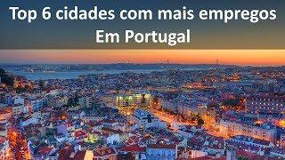 Top 6 melhores cidades para encontrar empregos em Portugal
