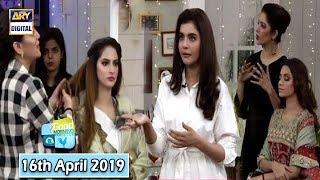 Good Morning Pakistan - Nadia Hussain & Tehreem Zuberi - 16th April 2019 - ARY Digital Show