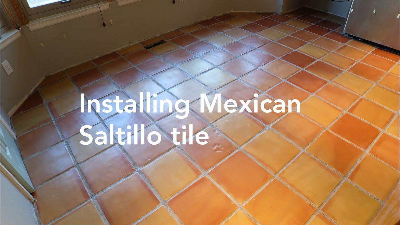 installing mexican saltillo tile longer version