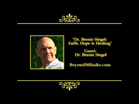 Dr  Bernie Siegel: Faith, Hope & Healing