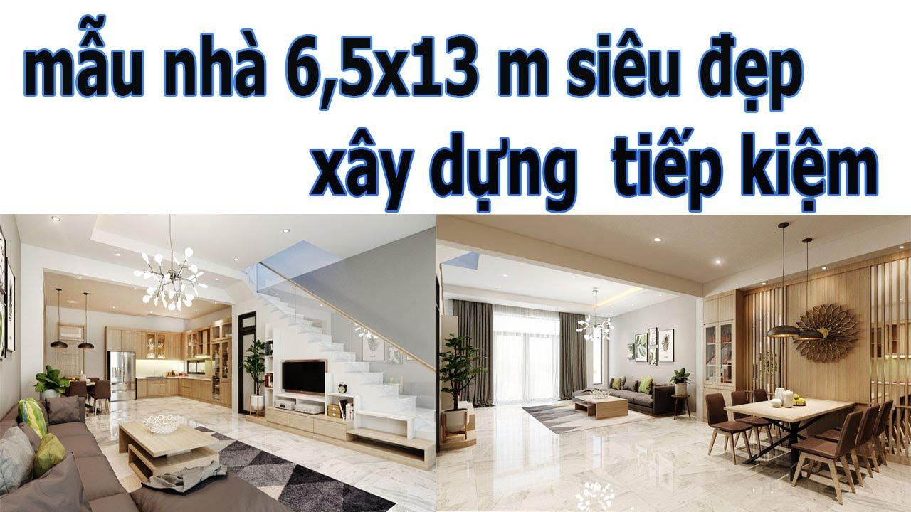 mẫu nhà 6.5x13 m siêu đẹp xây dựng  tiếp kiệm