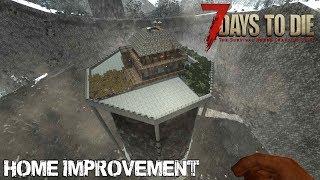 7 Days To Die (Alpha 16.4) - Home Improvement (Day 165)