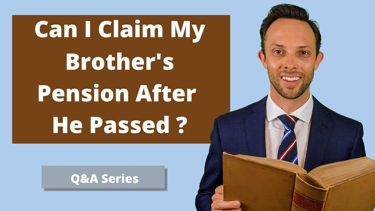 Can I Claim My Brother's Pension Plan After He Passed Away?