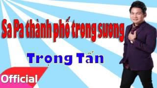 Trọng Tấn - Sa Pa Thành Phố Trong Sương [Official Audio]