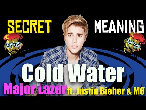 Major Lazer - Cold Water (feat Justin Bieber & MØ) Song Meaning And Lyric Review