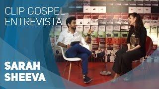 Entrevista Sarah Sheeva - Clip Gospel