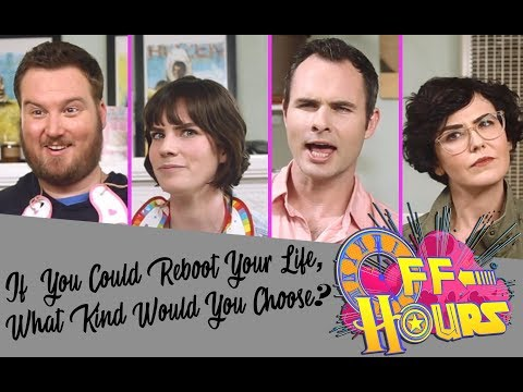 Off Hours - If Your Life Got Rebooted, What Kind Would It Be?