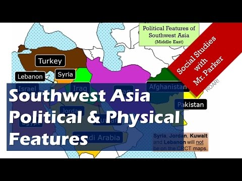 SW Asia (Middle East) Political & Physical Features
