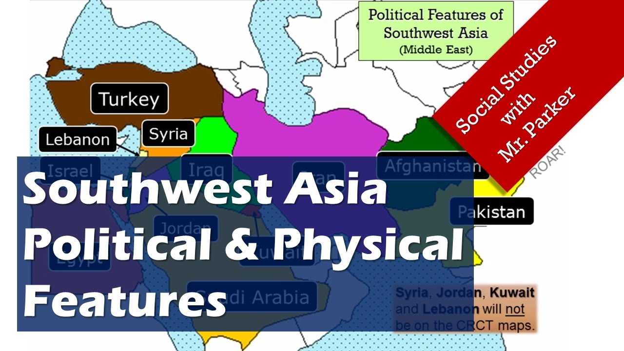 Sw Asia Middle East Political Physical Features Youtube