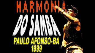 Harmonia Do Samba Em Paulo Afonso - 1999
