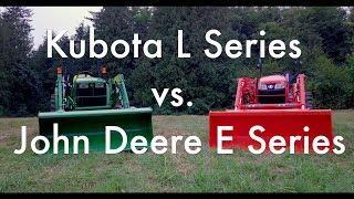 Kubota L vs. John Deere E