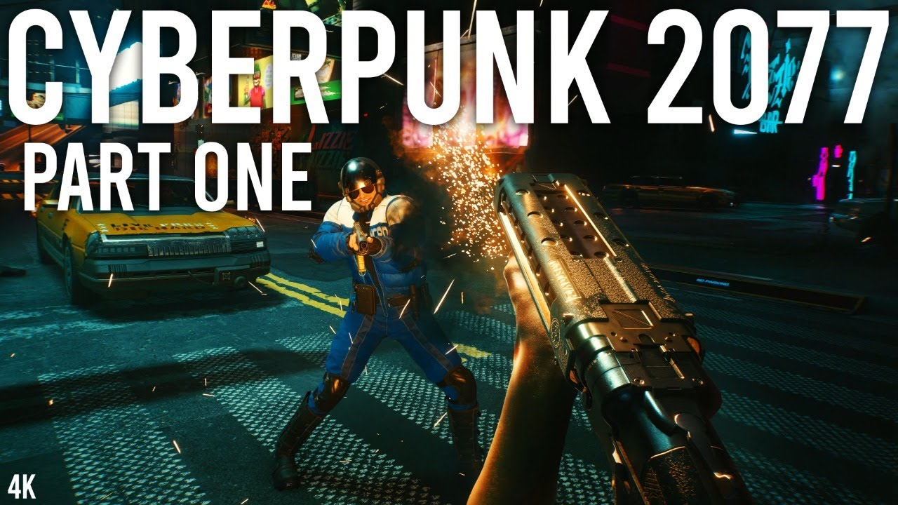 Cyberpunk 2077 Part 1 Gameplay 4K Ultra - Part 1