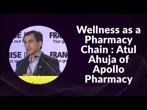 Wellness as a Pharmacy Chain : Atul Ahuja of Apollo Pharmacy