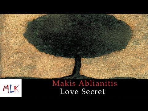 Makis Ablianitis - Love Secret (Official Audio Video)