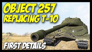 ► Object 257 First Details, T-10's Replacement! - World of Tanks Future News