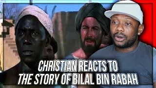 CHRISTIAN REACTS TO The story of Bilal bin Rabah first man who call to Prayers in Islam (Azan)!!!