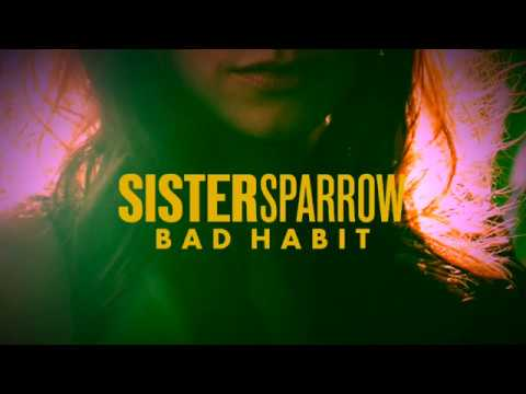 Sister Sparrow - Bad Habit [Official Audio]