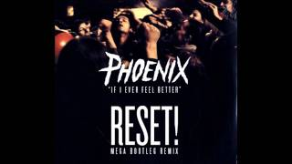 Phoenix - If I Ever Feel Better (RESET! Bootleg Remix)