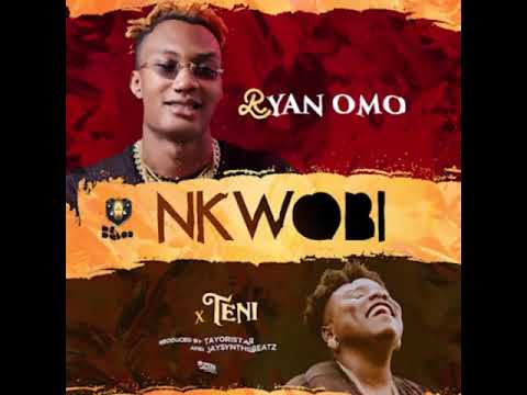 Nkwobi - Ryan Omo Ft. Teni (Official Audio)