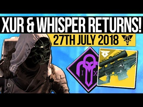 Destiny 2 | WHISPER IS LIVE & XUR'S EXOTICS! Spindle Mission Returns & Xur's Inventory (27th July)
