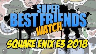 Super Best Friends Watch Square E3 2018