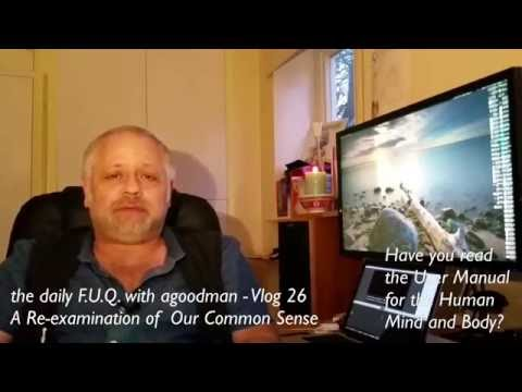 the daily F.U.Q. with agoodman - Vlog 26 - A User Manual?