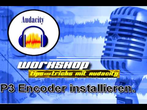 "Audacity Workshop ""Lame MP3 installieren"" (German)"