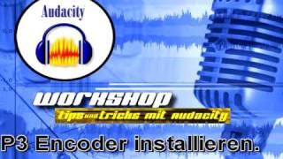 "Audacity Workshop ""Lame MP3 installieren"" (German)"