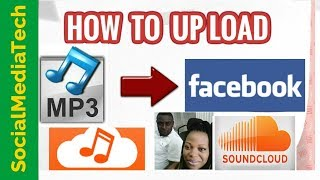 How To Use Soundcloud Upload Audio On Facebook