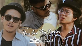 You Are The Reason Calum Scott Cover By The 2ins Ft Krisna Ramschie