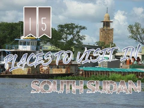 Top 15 Places To Visit In South Sudan