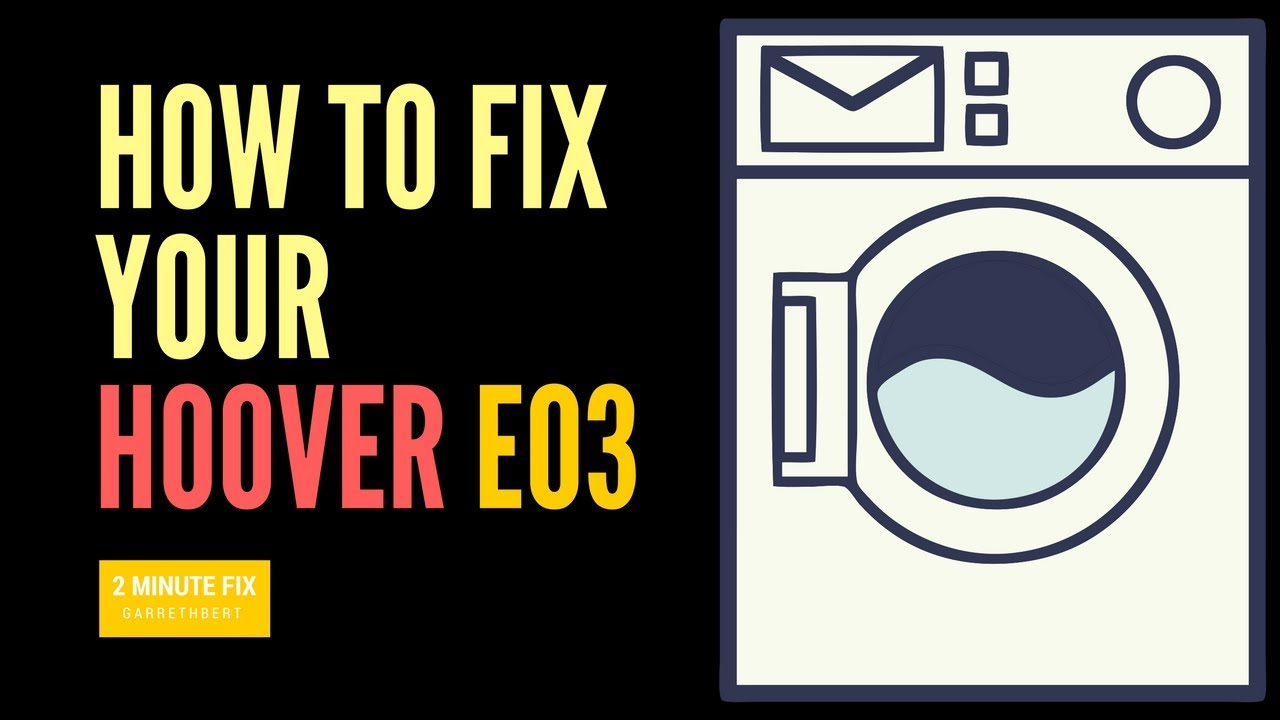 How To Fix The Hoover E03 Error Code On Your Washing Machine Youtube
