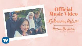 RAHMANIA ASTRINI -  Menua Bersama (Official Music Video Acoustic Version)