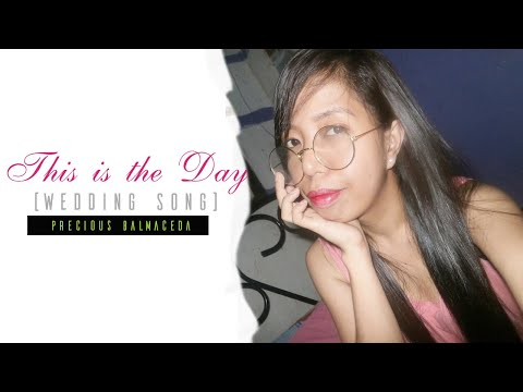 This is the Day (Wedding song) by Scott Wesley Brown cover by Precious Balmaceda