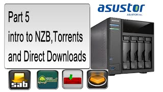 asustor NAS AS-304T: intro to NZB,Torrents and Direct Downloads Part 5