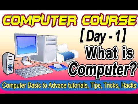 What is computer, Computer Hardware - Computer Tutorials for Beginners Course Day #1