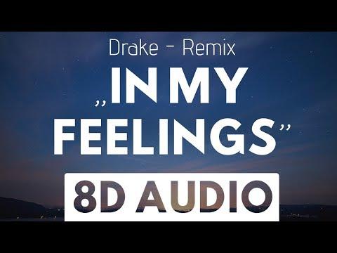 Drake - In My Feelings (VAVO & Steve Reece Remix) (8D AUDIO)