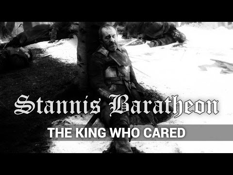 Stannis Baratheon - The King Who Cared