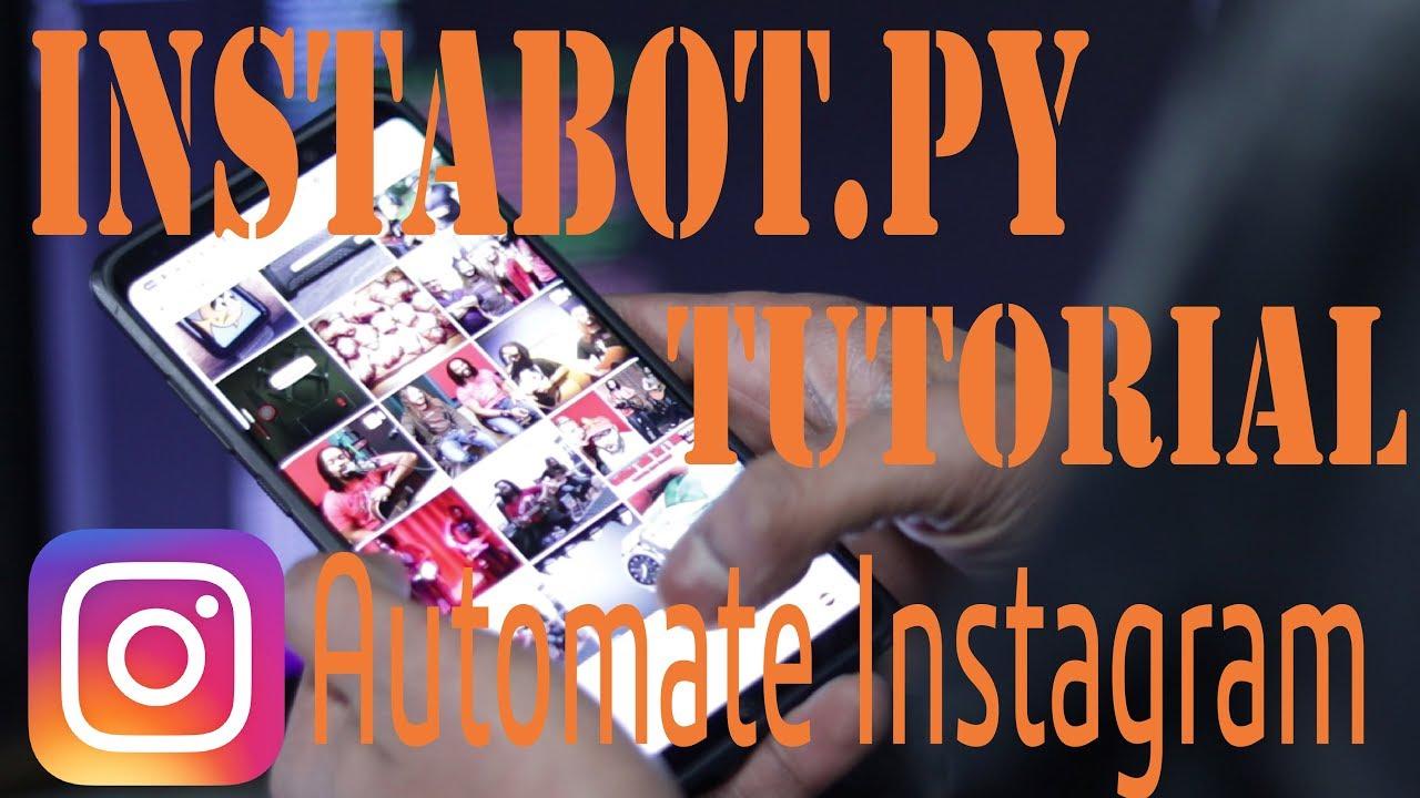 InstaBot py Tutorial - Automate Instagram / Basic Bot Setup
