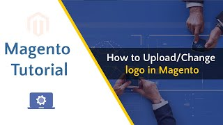 How to Upload logo in Magento