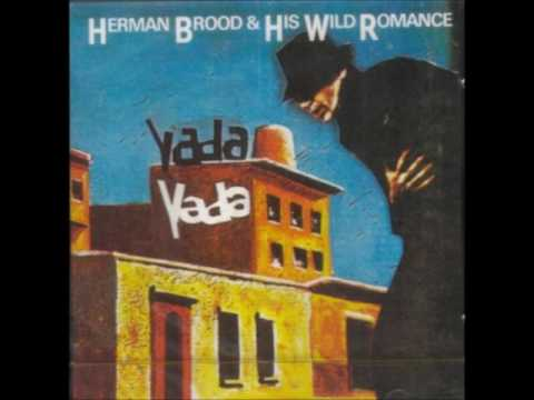 Herman Brood & His Wild Romance ★ Yada Yada (1988)