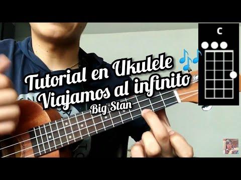 Viajamos al infinito Big Stan Cover y como tocar la canción en Ukulele