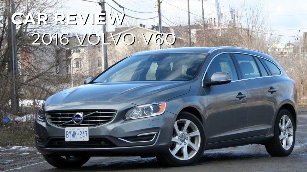 Car Review 2016 Volvo V60 Driving Ca