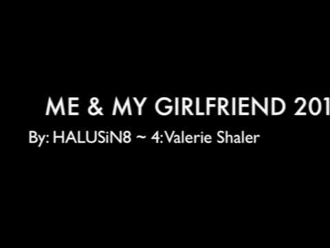 ME & MY GIRLFRIEND 2017 ~ HALUSiN8 lyric