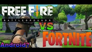 FREE FIRE vs FORTNITE || ANDROID?