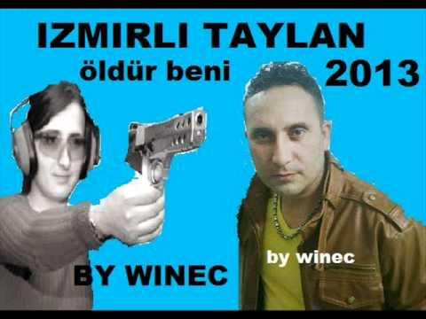 IZMIRLI TAYLAN 2013 ÖLDÜR BENI VUR BENI BY WINEC RECORD