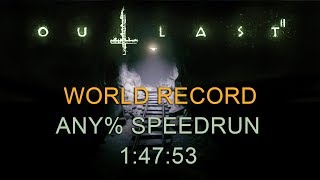 Outlast 2 Any% Speedrun 1:47:53 (1:52:01 with loads) (PC) (World Record)