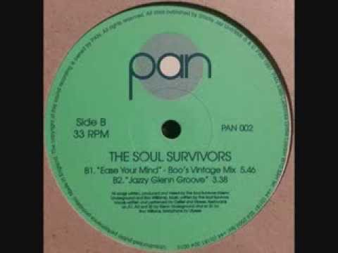 The Soul Survivors - Ease Your Mind (Jazzy Glenn Groove)